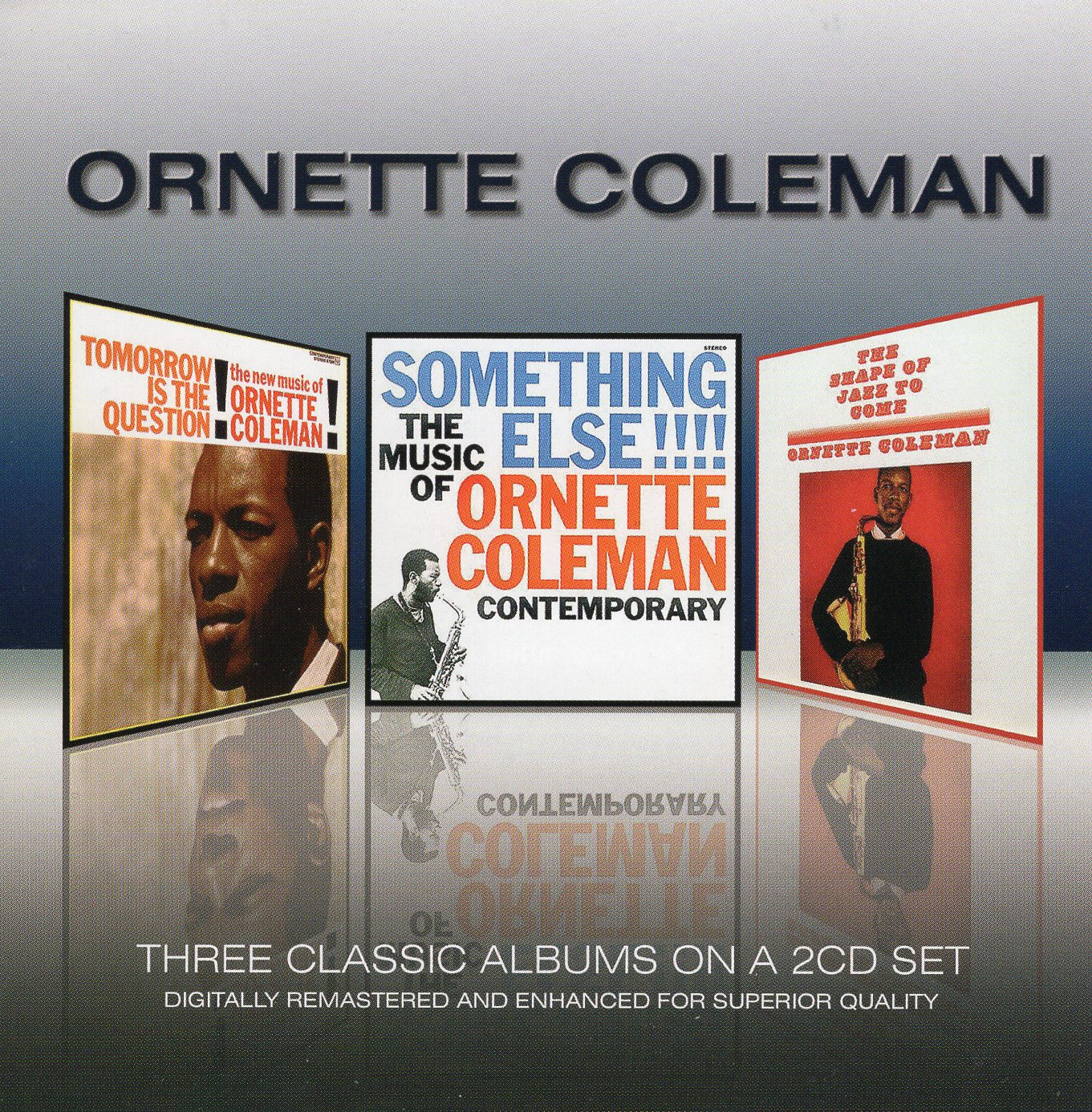 """Ornette Coleman Three Classic Albums On A 2CD Set"" Ornette Coleman"