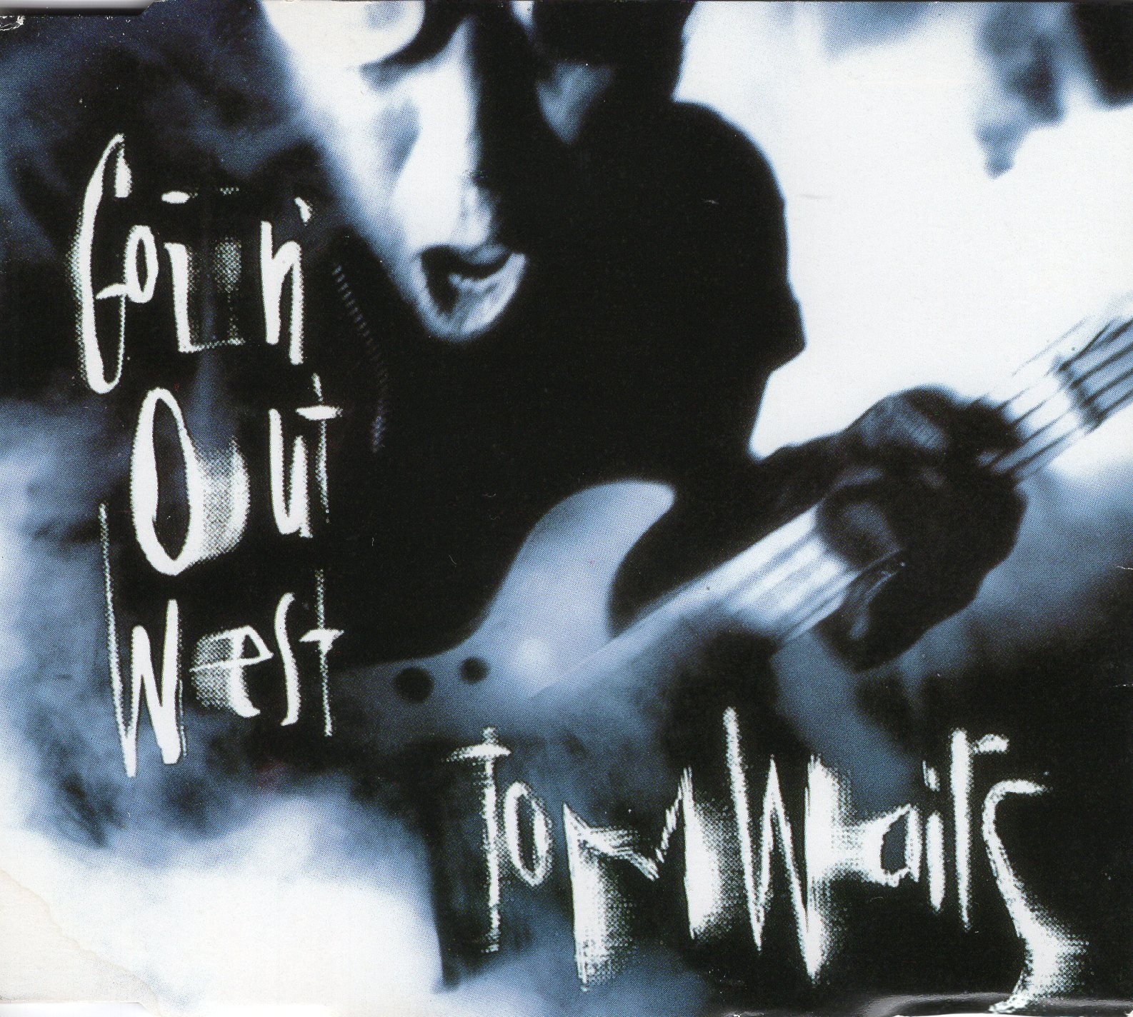 """Goin' Out West"" Tom Waits"