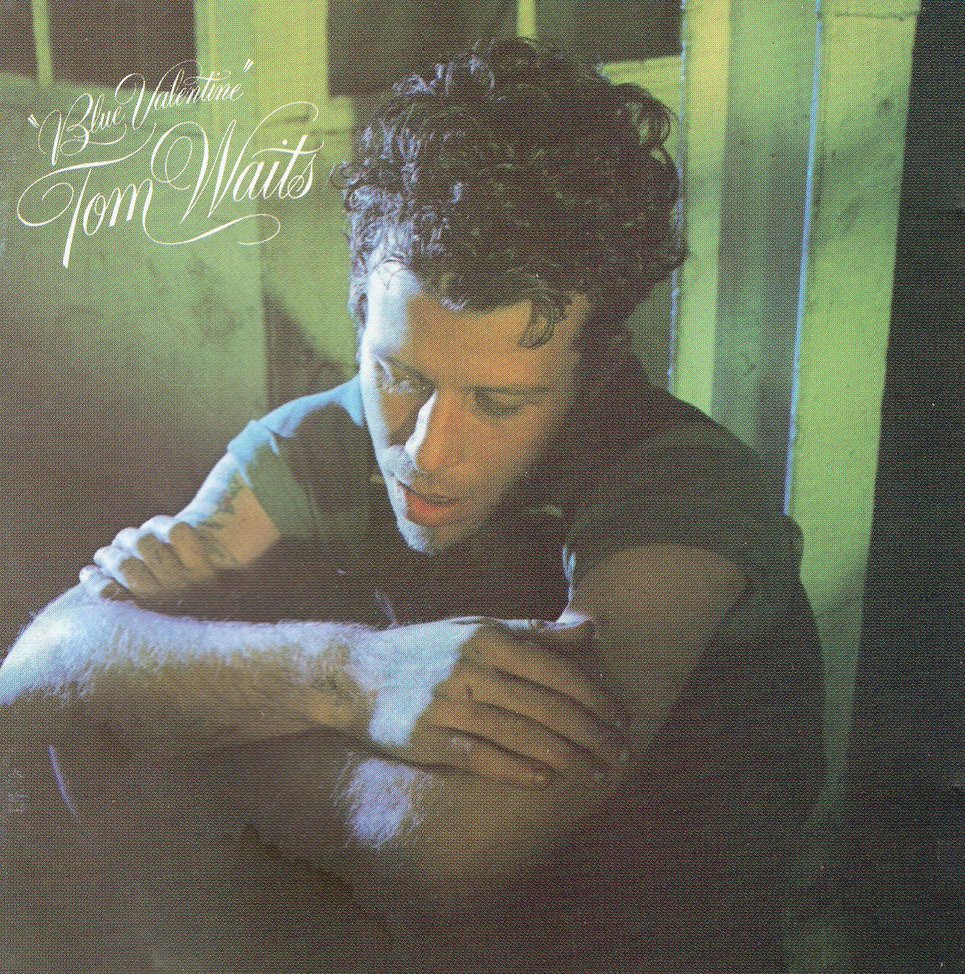 """Blue Valentine"" Tom Waits"