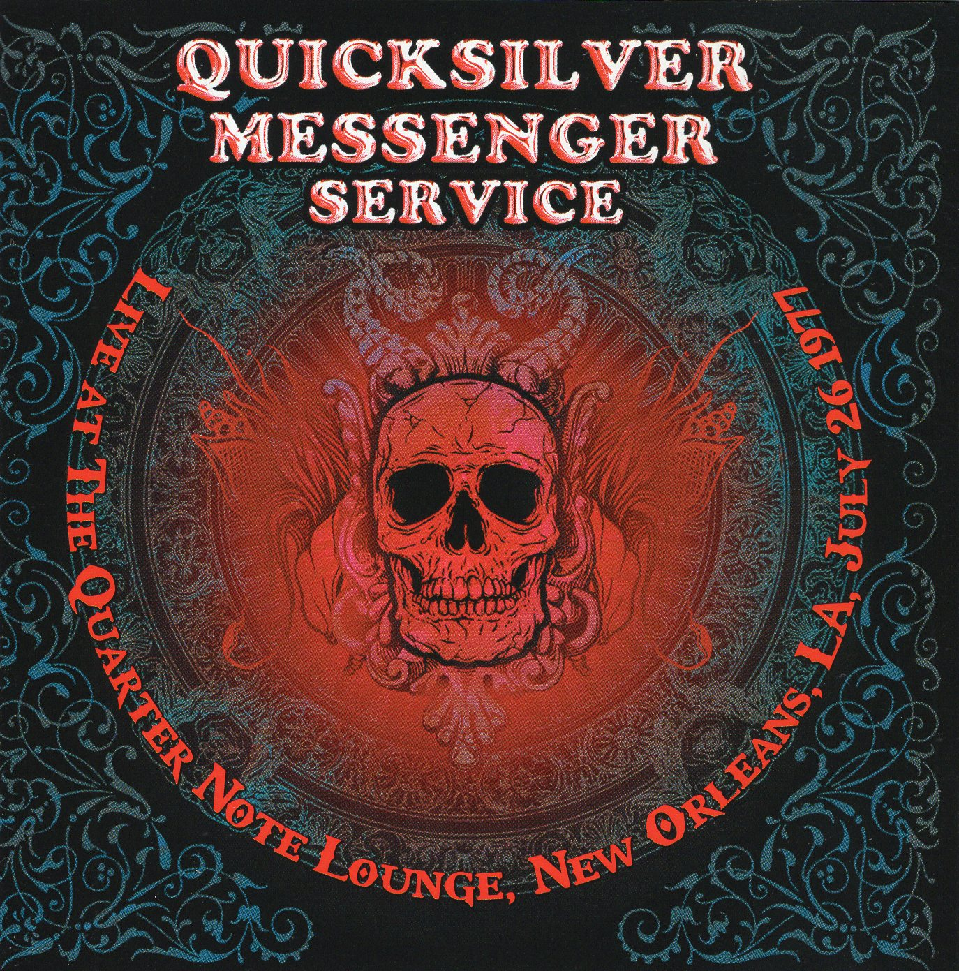 """Quicksilver Messenger Service Live At The Quarter Note Lounge, New Orleans, LA, July 26 1977"" Quicksilver Messenger Service"