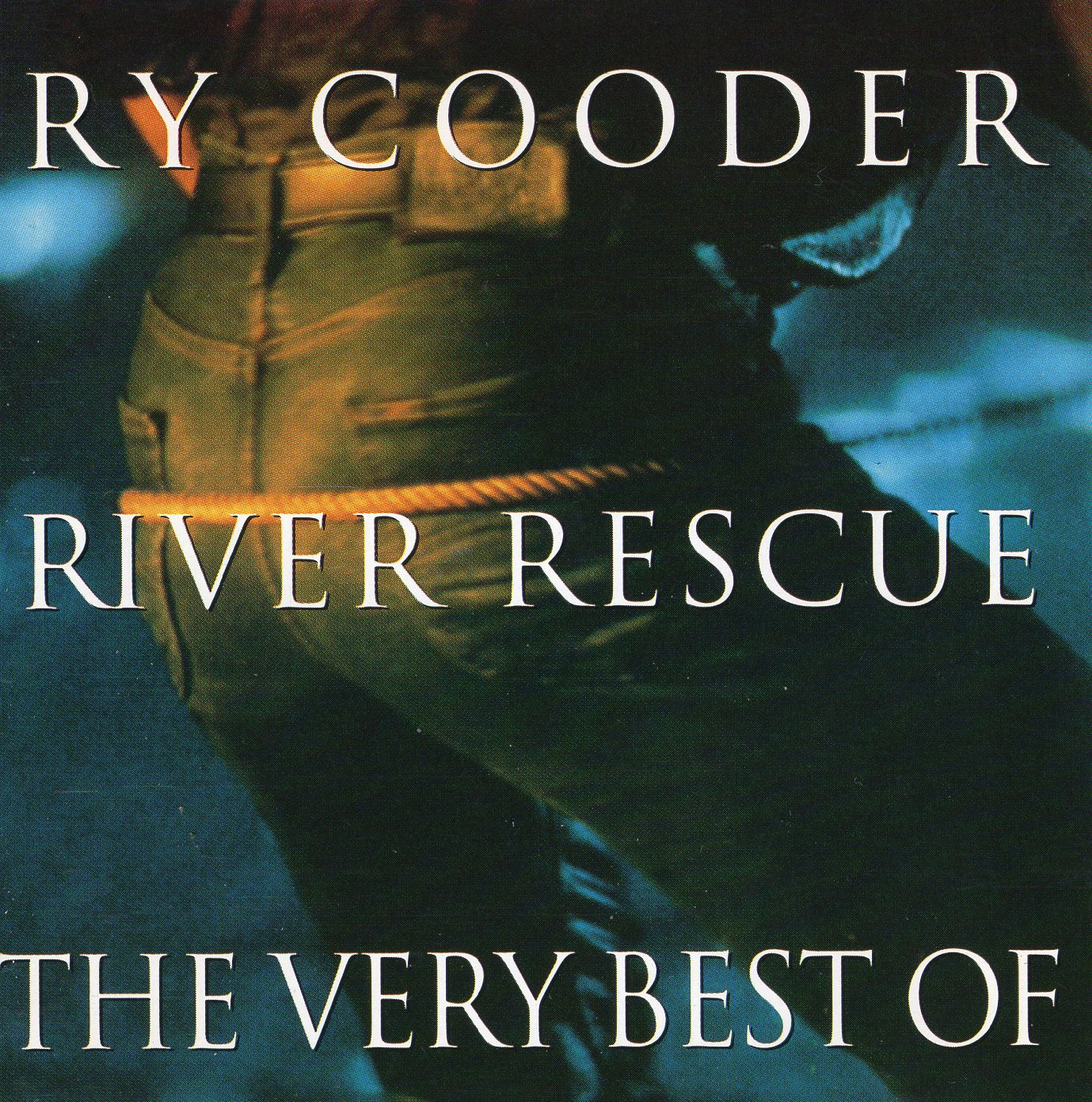 """River Rescue: The Very Best of Ry Cooder"" Ry Cooder"