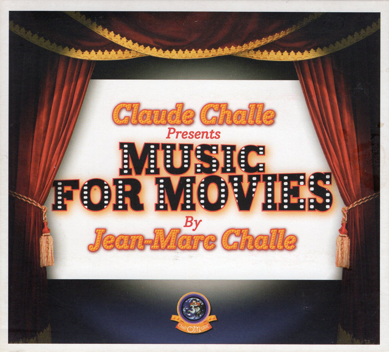 """Claude Challe Presents Music For Movies By Jean-marc Challe """