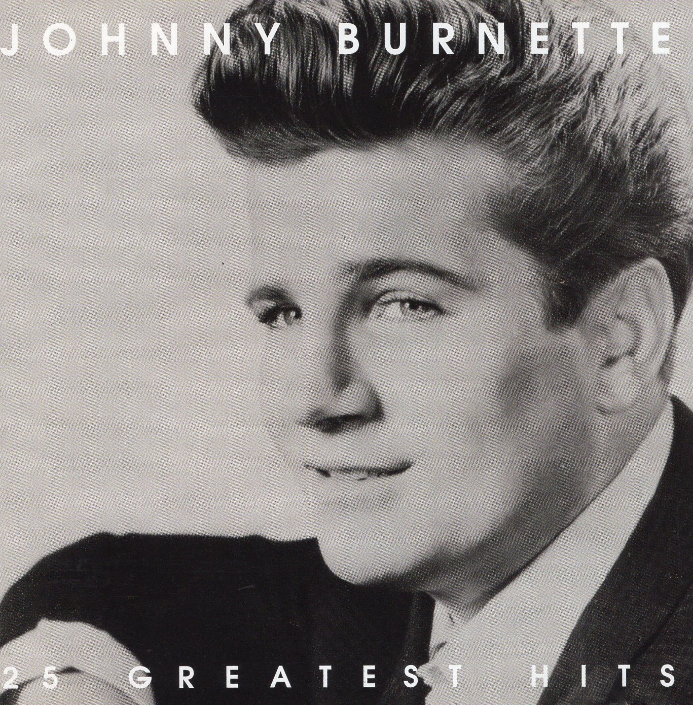 """Johnny Burnette 25 Greatest Hits"" Johnny Burnette"