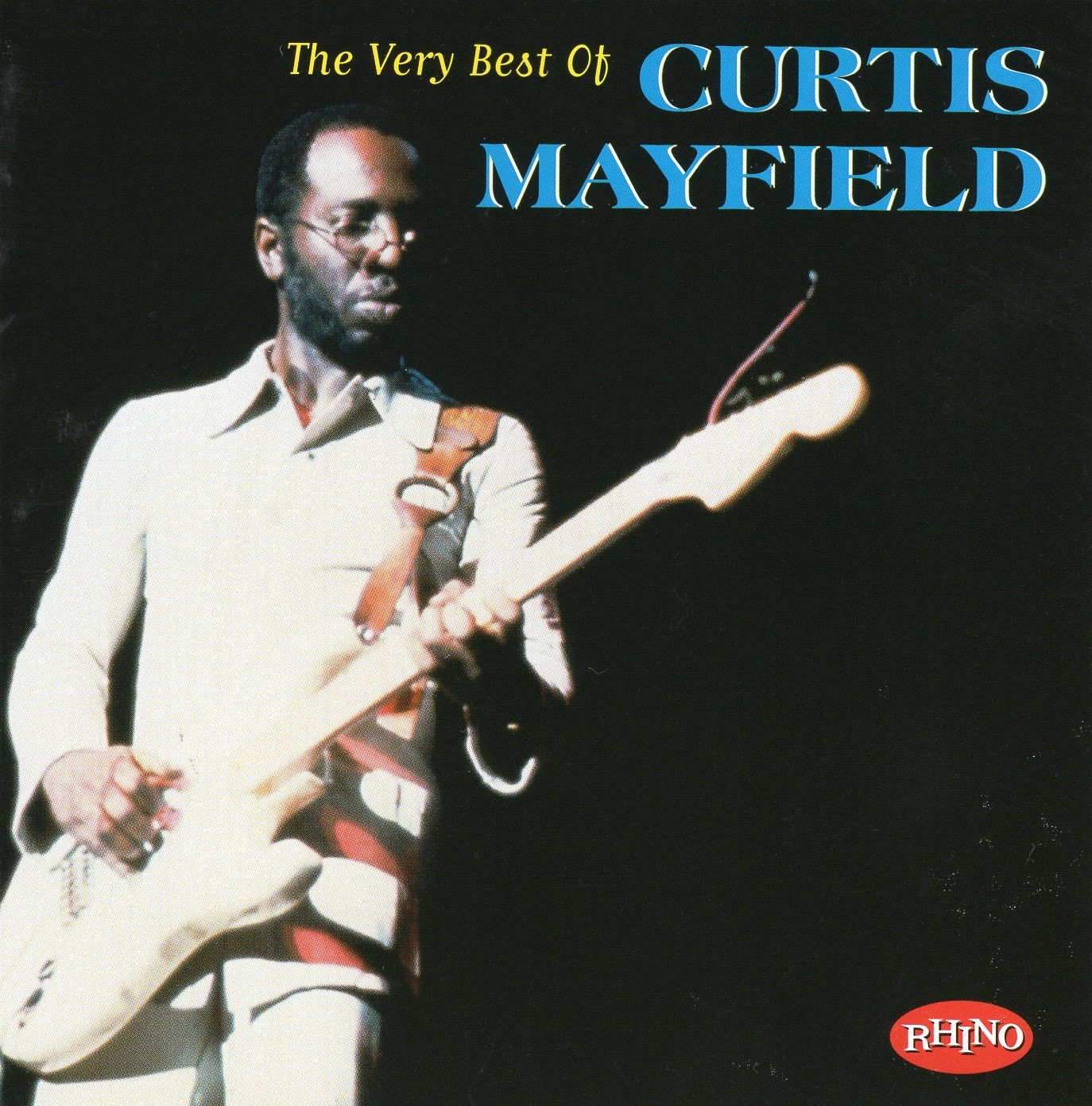 """The Very Best of Curtis Mayfield"" Curtis Mayfield"