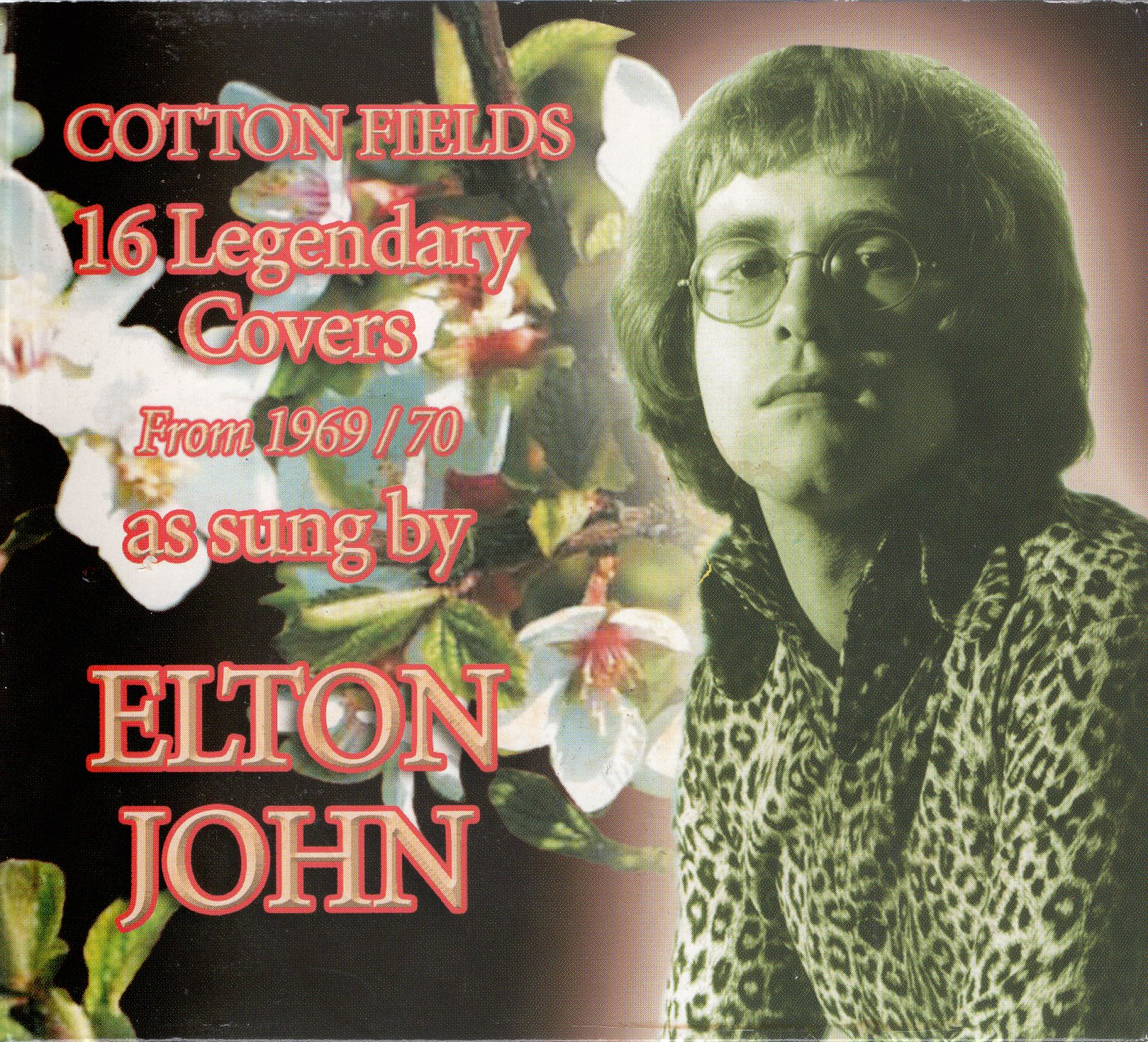 """Cotton Fields 16 Legendary Covers from 1969 / 70"" Elton John"