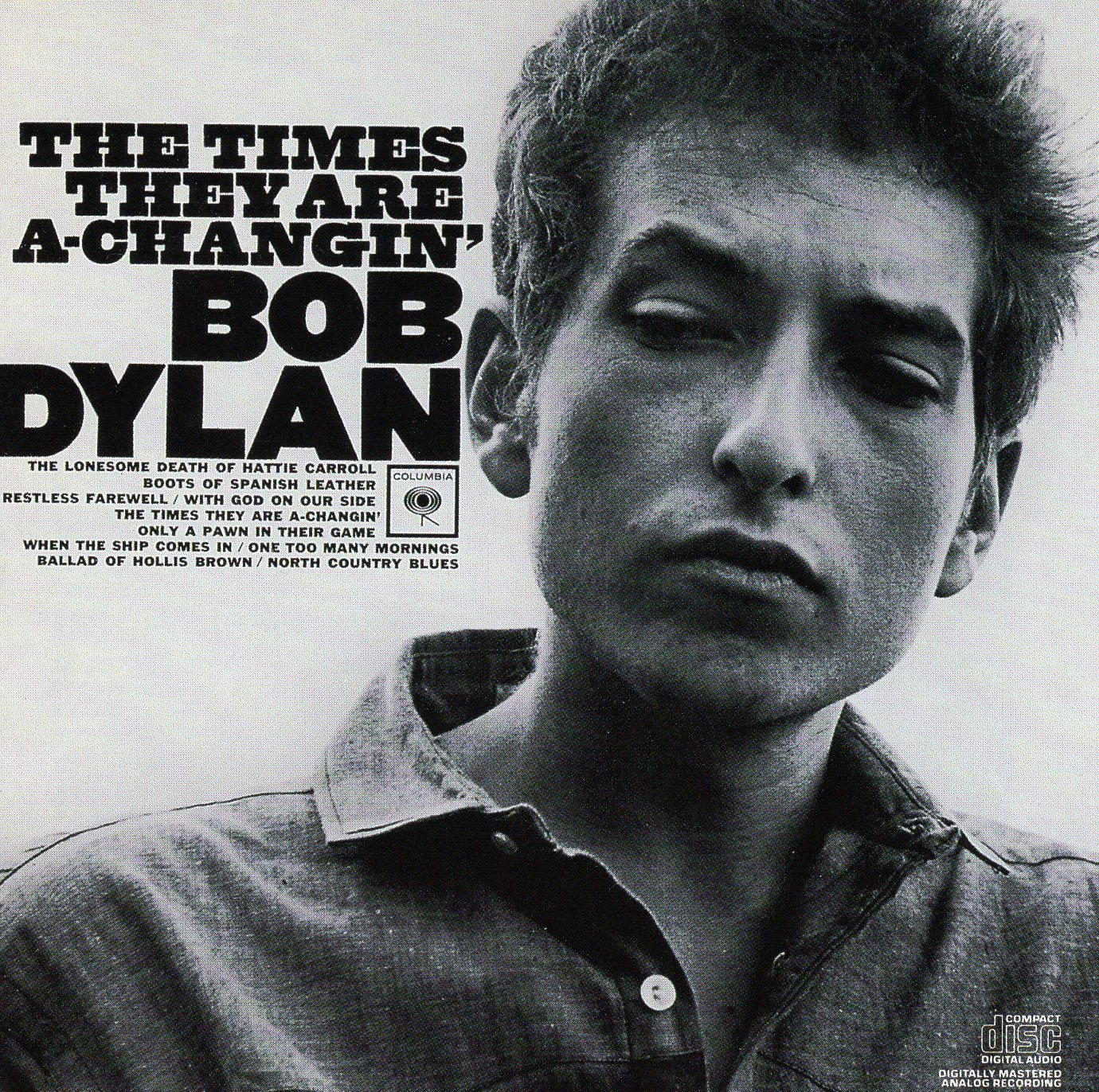 """The Times They Are A-Changin'"" Bob Dylan"