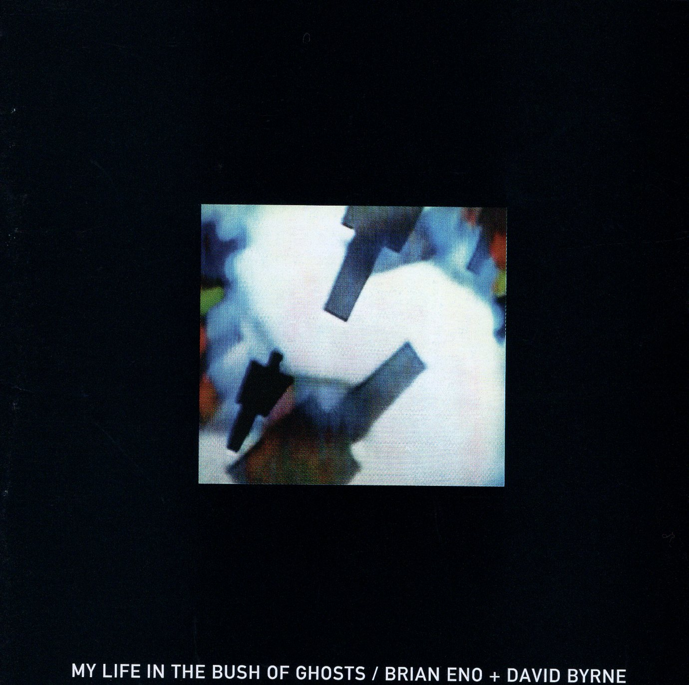 """My Life in the Bush of Ghosts"" Brian Eno, David Byrne"