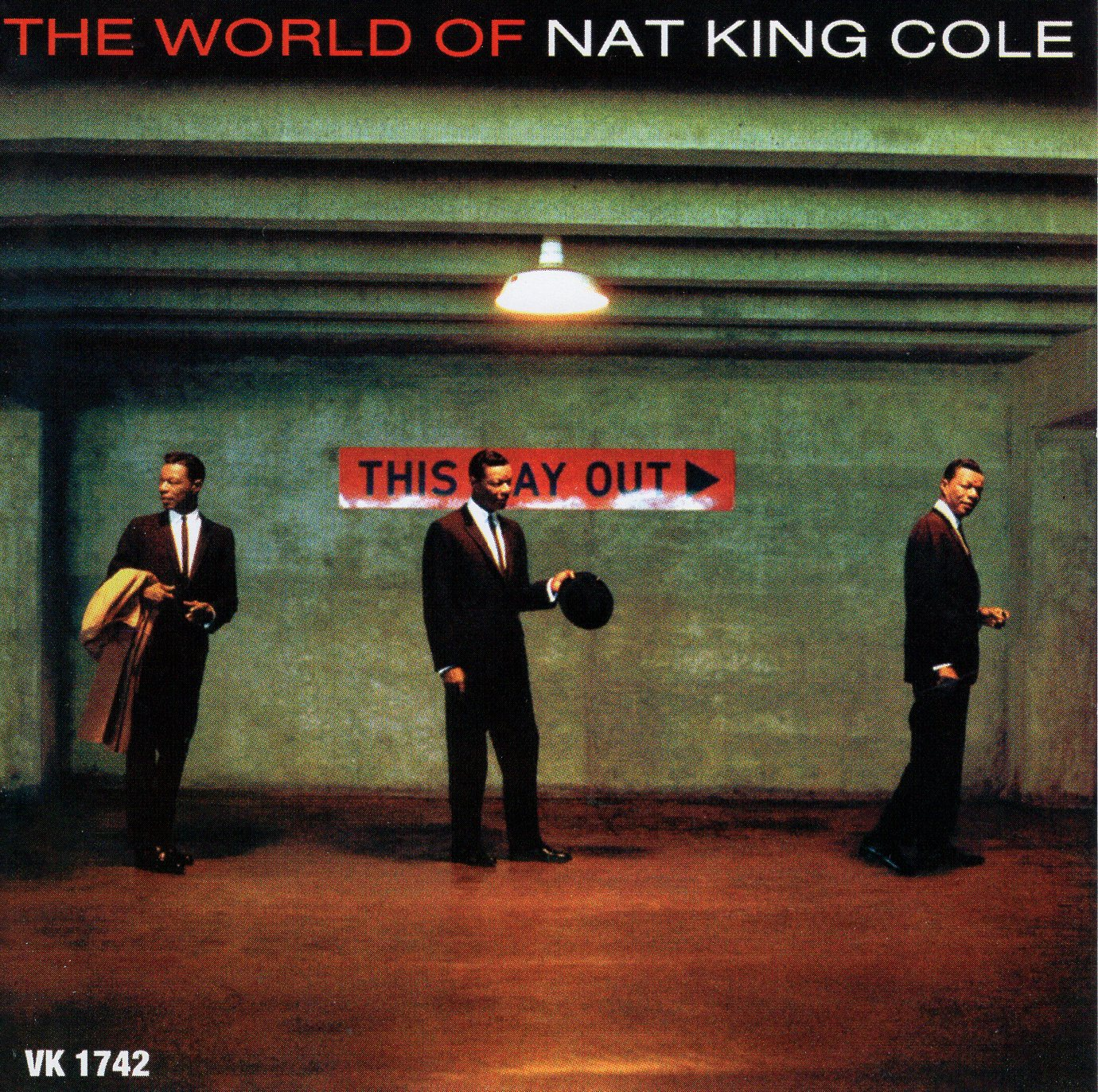 """The World of Nat King Cole: This Way Out"" Nat King Cole"