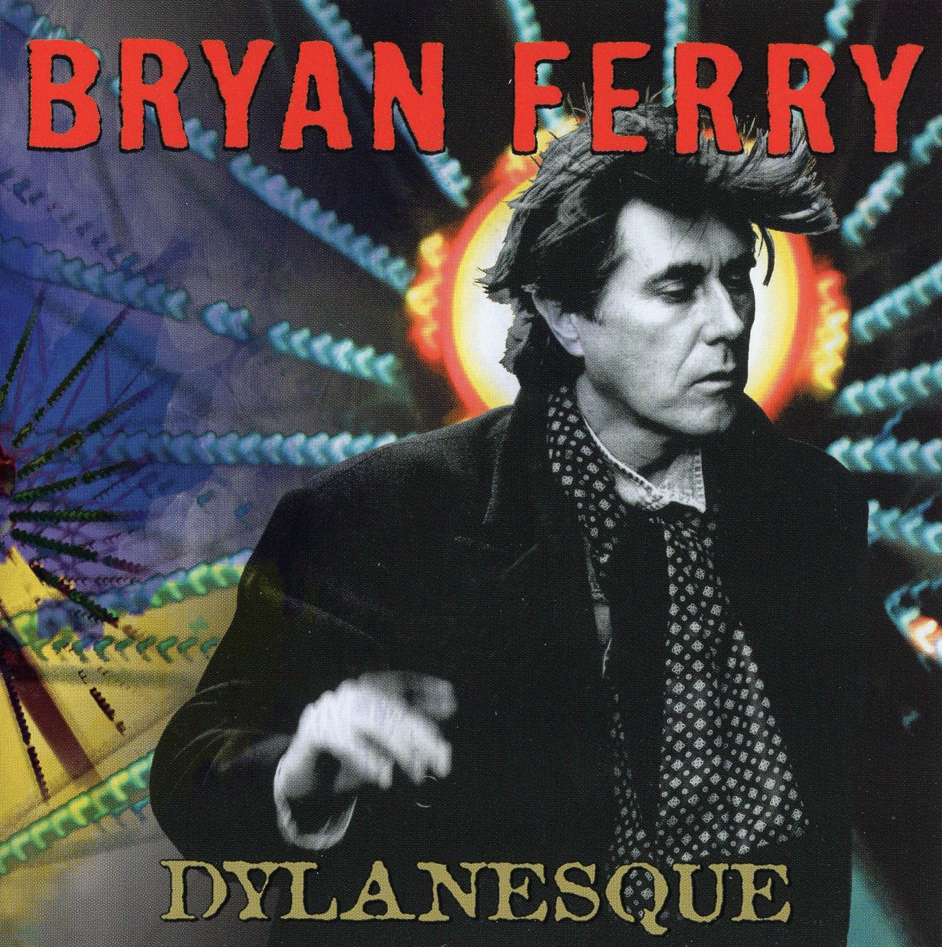 """Dylanesque"" Bryan Ferry"