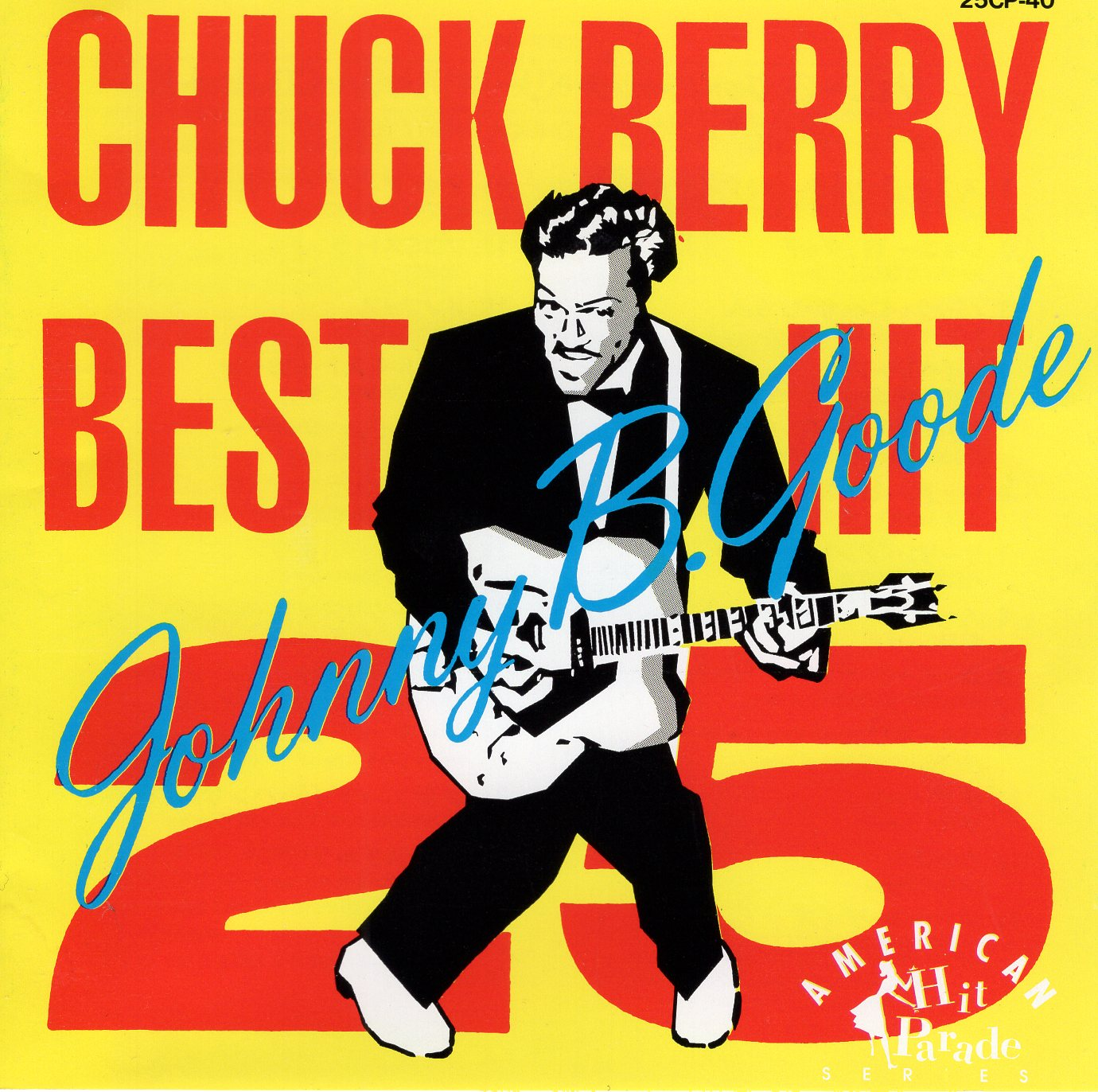 """Johnny B. Goode: Chuck Berry Best Hits 25 Johnny B. Goode"" Chuck Berry"