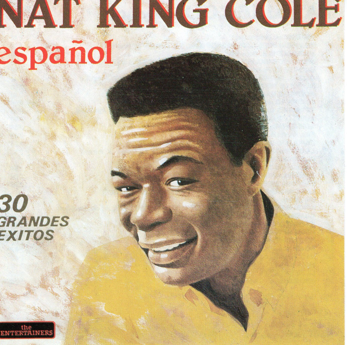 """Nat King Cole: Espanol 30 Grandes Exitos"" Nat King Cole"