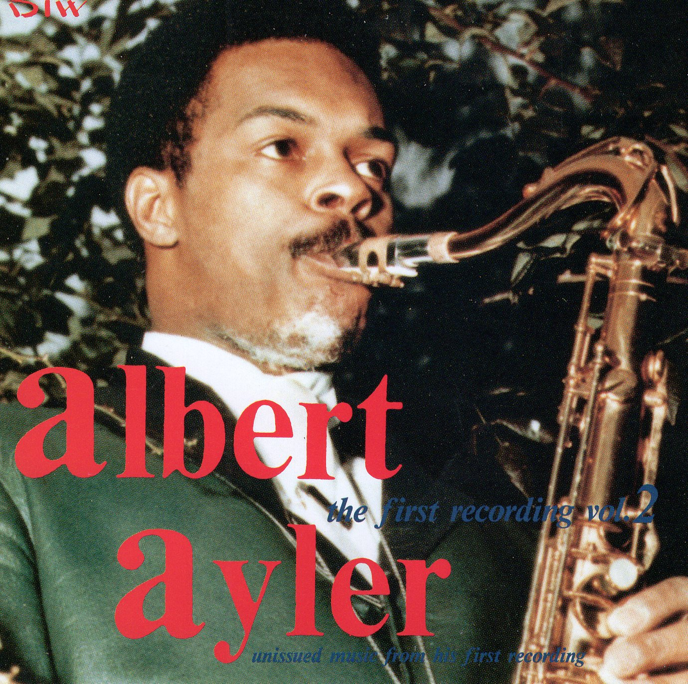 """Albert Ayler: The First Recording Vol.2"" Albert Ayler"