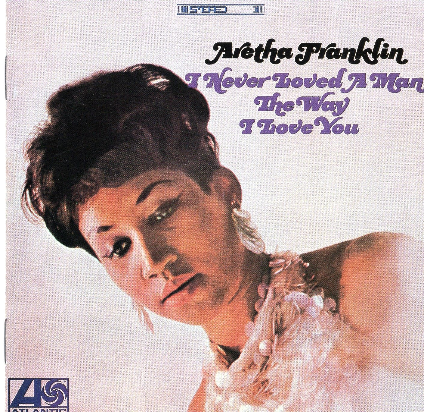"""I Never Loved A Man The Way I Love You"" Aretha Franklin"