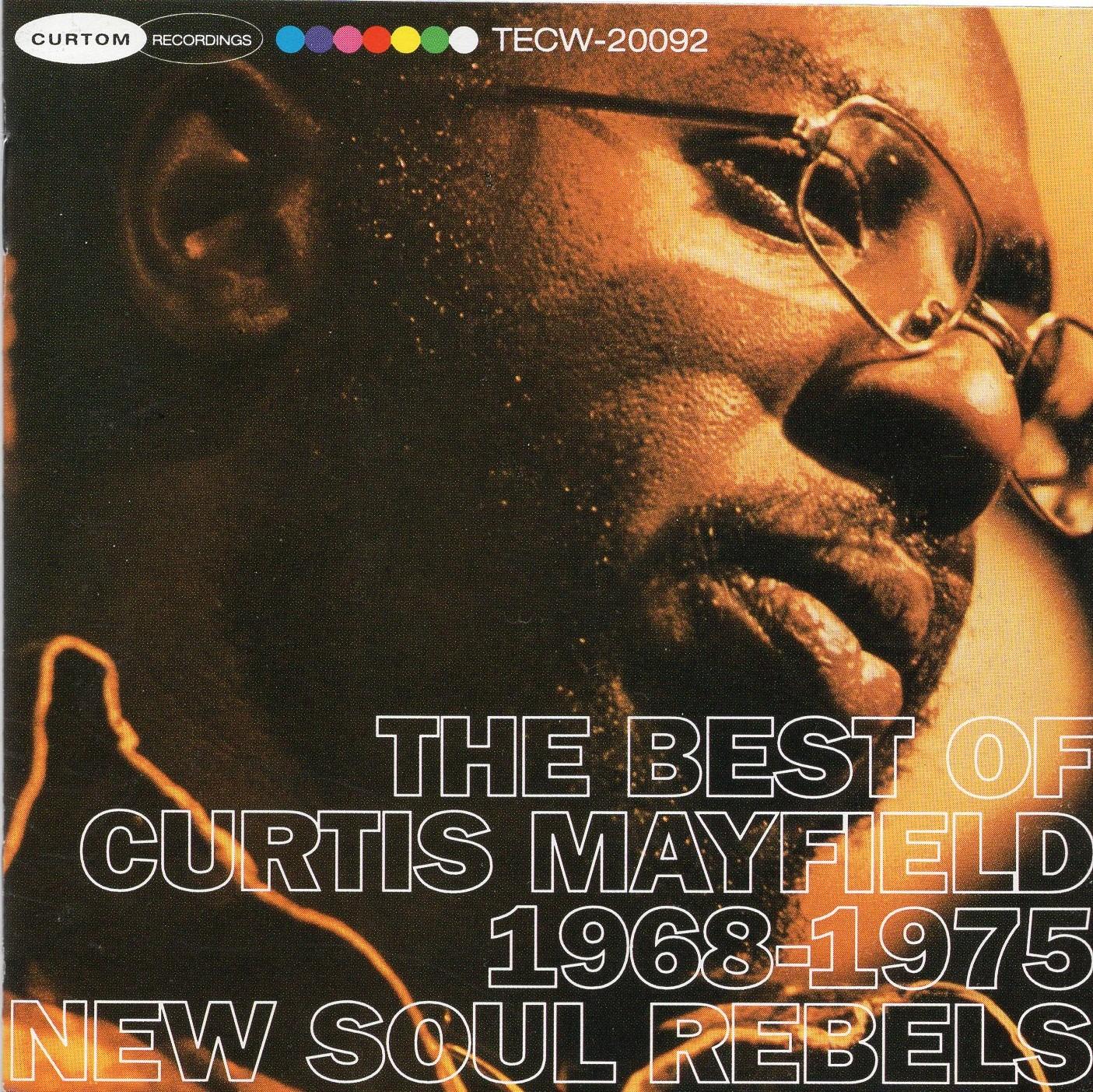 """The Best of Curtis Mayfield 1968-1975 New Soul Rebels"" Curtis Mayfield"