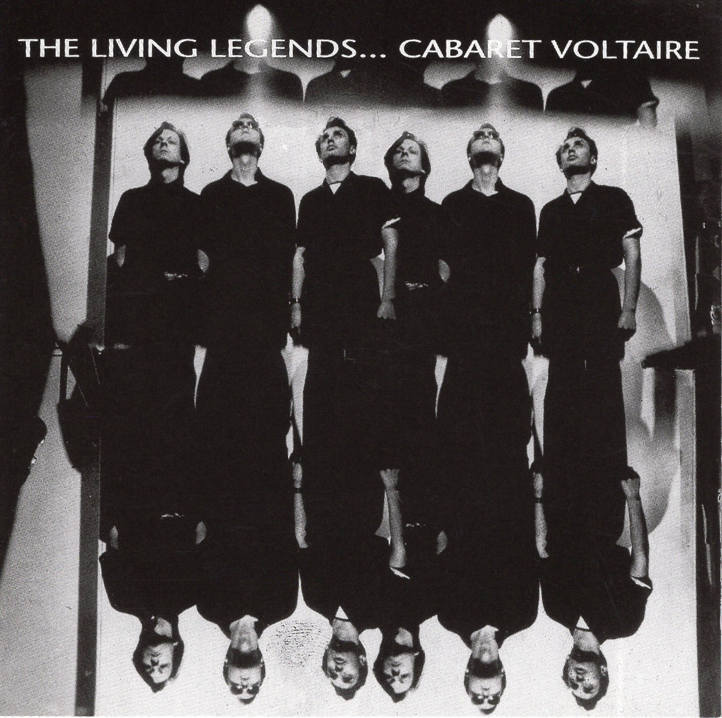 """The Living Legends...Cabaret Voltaire"" Cabaret Voltaire"