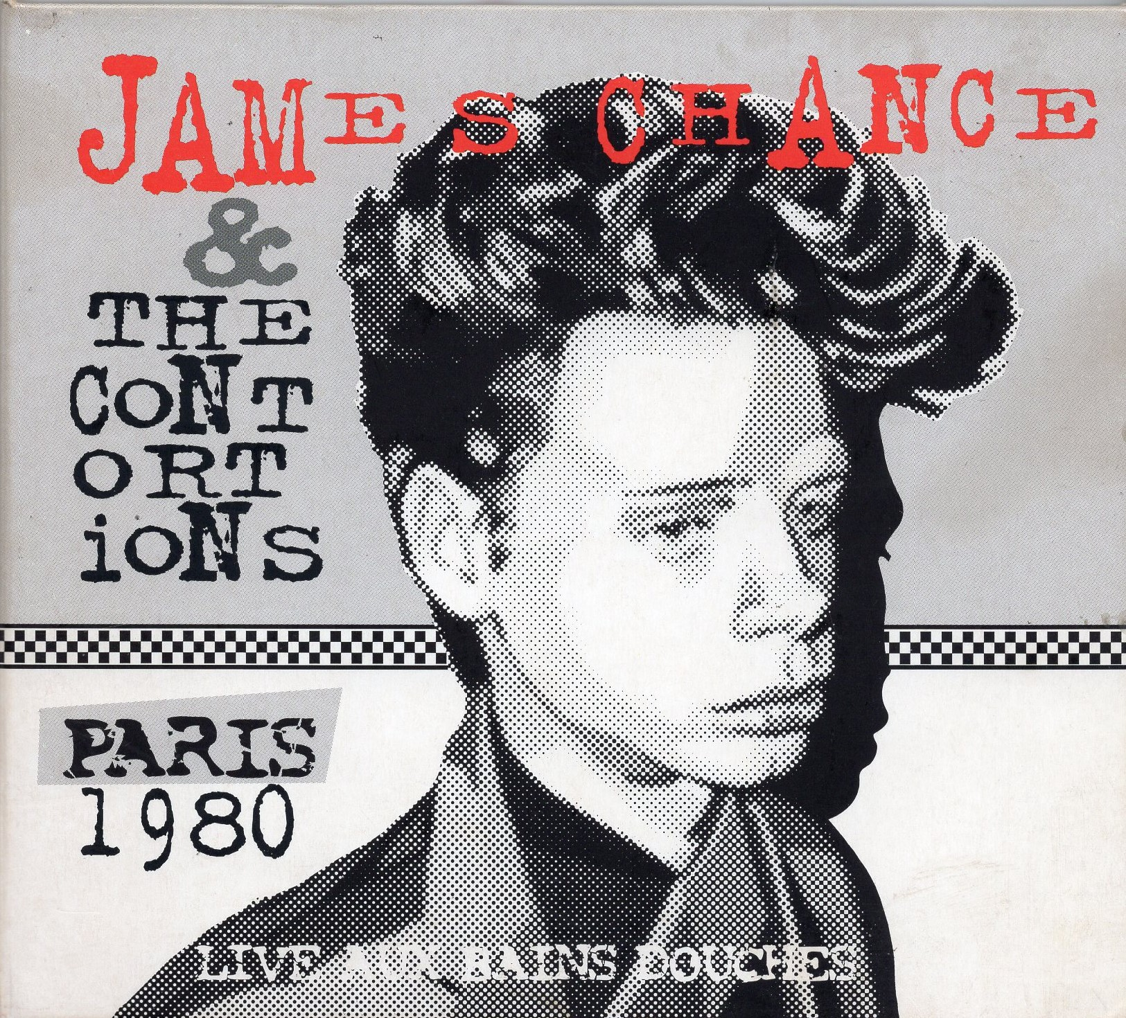 """James Chance & The Contortions Paris 1980 Live Aux Bains Doughes"" James Chance & The Contortions"