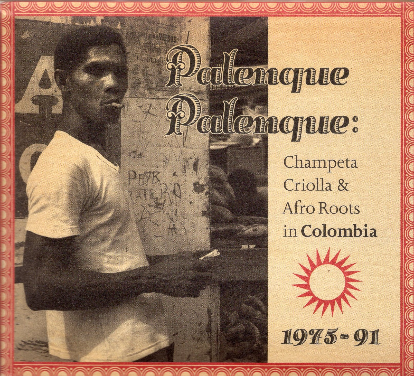 """Palenque Palenque: Champeta Criolla & Afro Roots in Colombia 1975-91"""