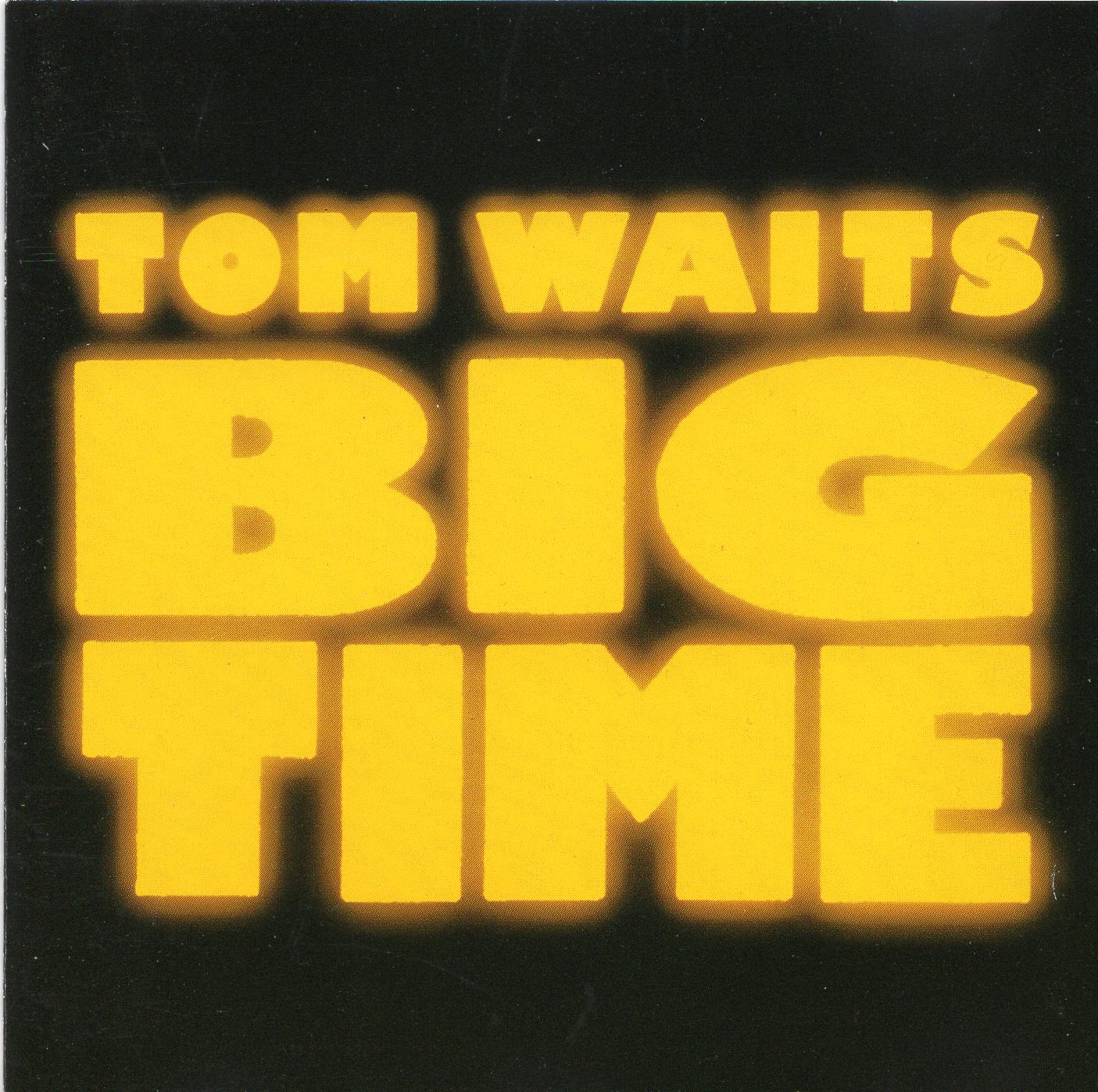 """Big Time"" Tom Waits"