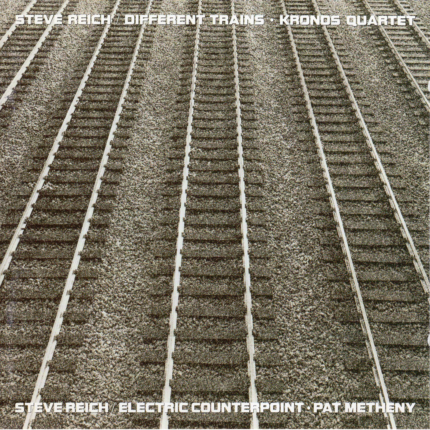"""Electric Counterpoint / Different Trains, Electric- Kronos Quartet, Pat Metheny, Steve Reich"" Kronos Quartet, Pat Metheny, Steve Reich"