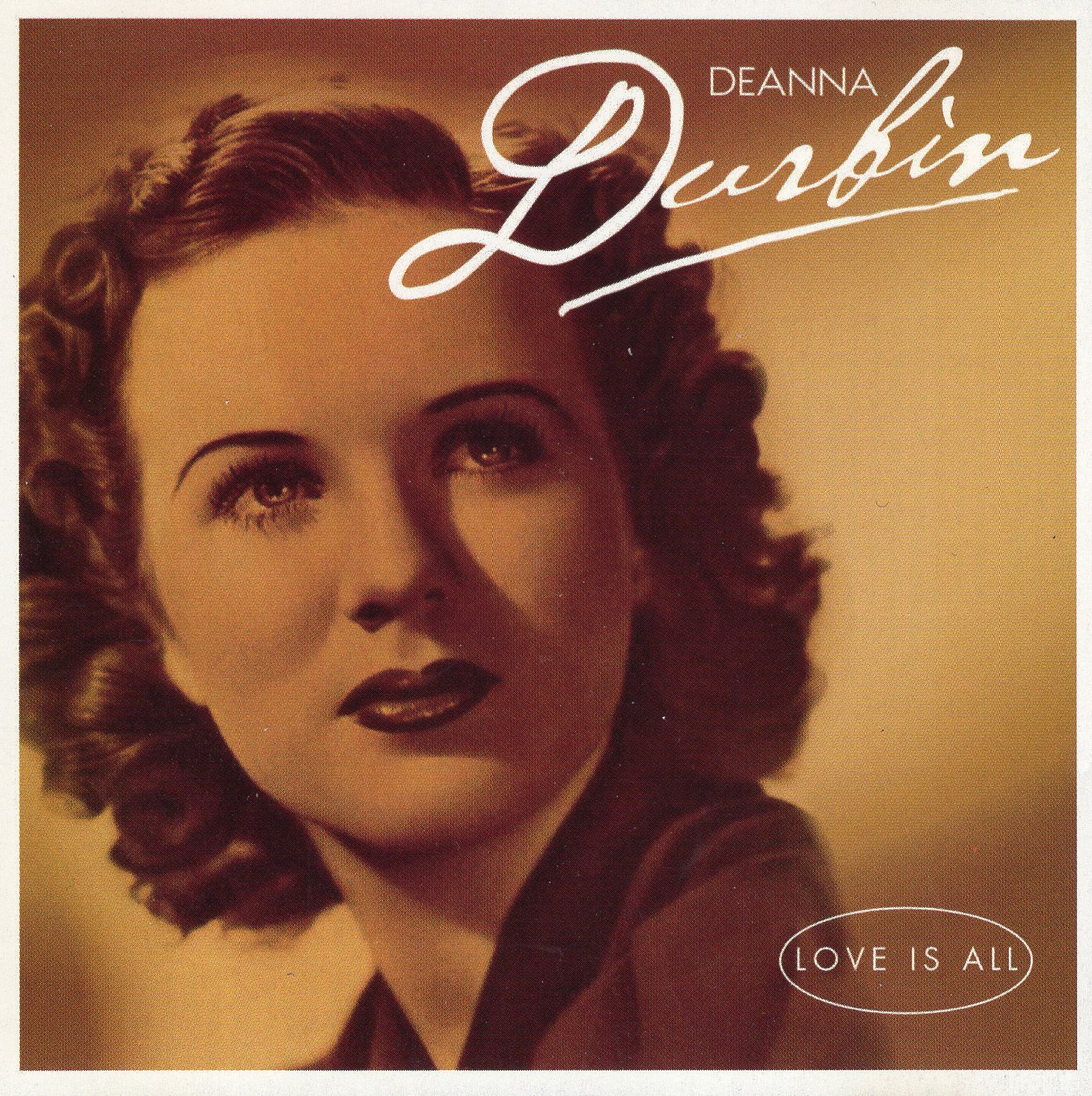 """Love is All"" Deanna Durbin"