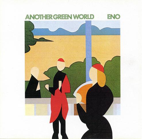 """Another Green World"" Brian Eno"