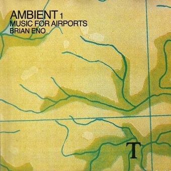 """Ambient 1: Music For Airports"" Brian Eno"