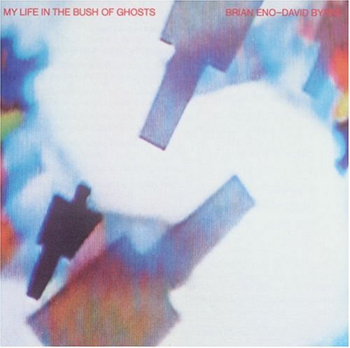 """My Life In The Bush Of Ghosts"" Brian Eno"