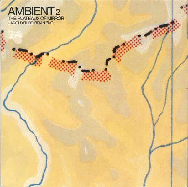 """Ambient 2: The Plateaux of Mirror"" Brian Eno"
