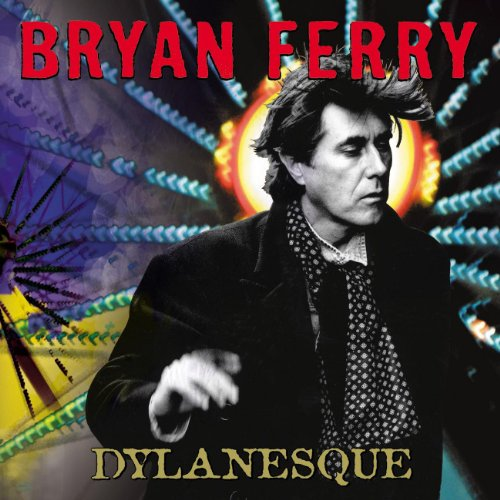 """Bryan Ferry / Dylanesque"" Bryan Ferry"