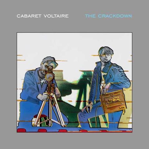 """The Crackdown"" Cabaret Voltaire"