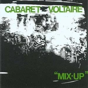 """Mix-Up"" Cabaret Voltaire"