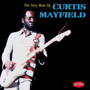 """The Very Best of Curtis Mayfield [Rhino]"" Curtis Mayfield"