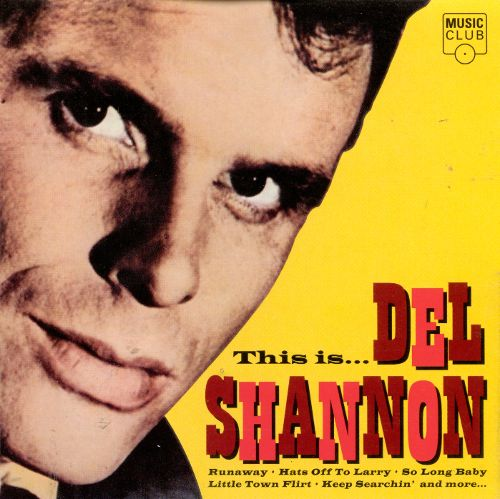 """Del Shannon Keep Searchin' [Castle]"" Del Shannon"