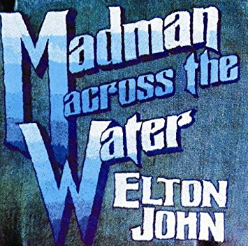"""Madman Across The Water"" Elton John"