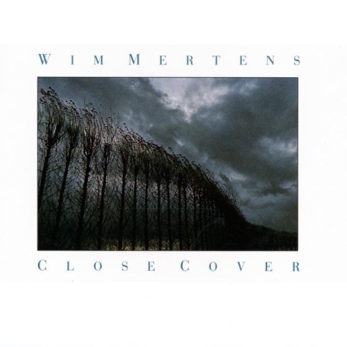 """Close Cover"" Wim Mertens"