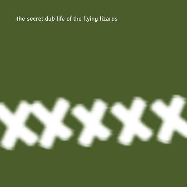 """The Secret Dub Life of the Flying Lizards"" The Flying Lizards"
