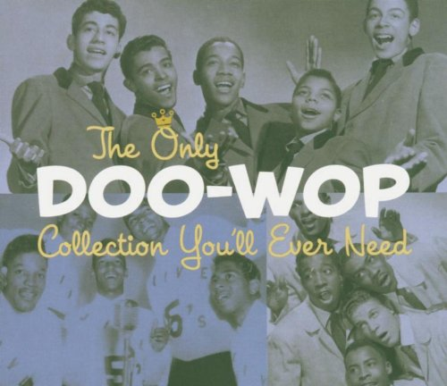 """The Only Doo-Wop Collection You'll Ever Need [Disc 1]"" Dion & The Belmonts, The Platters, The Skyliners"