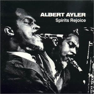 """Albert Ayler Live In Greenwich Village: The Complete Impulse Recordings [Disc 1]"" Albert Ayler"