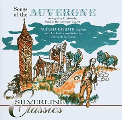"""Canteloube - Songs Of The Auvergne [Disc 2]"" Netania Davrath"