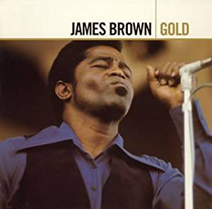 """James Brown Gold Disc 1"" James Brown"