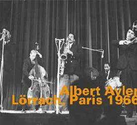 """Lörrach, Paris 1966"" Albert Ayler"