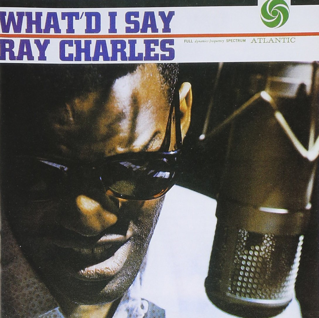 """What I'd Say"" Ray Charles"