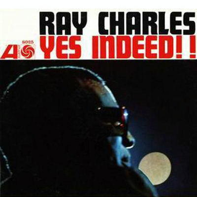 """Yes Indeed"" Ray Charles"
