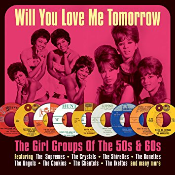 """The Best Girl Groups II -Will You Love Me Tomorrow - The Girl Groups Of The 50s & 60s"" The Ronettes, The Shirelles"
