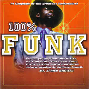 """100 % Funk"" Curtis Mayfield, James Brown, Sly & The Family Stone"