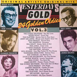 """Yesterday Gold Vol.3 - 24 Golden Oldies"" Bobby Vee, Connie Francis, Dion & The Belmonts, Elvis Presley, Jackie Wilson, James Brown, Jerry Lee Lewis, Johnny Preston, Neil Sedaka, Paul Anka, Ray Charles, Sam Cooke, The Drifters, The Everly Brothers, The Platters"