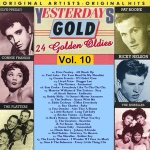 """Yesterday Gold Vol.10 - 24 Golden Oldies"" Connie Francis, Dion & The Belmonts, Eddie Cochran, Elvis Presley, Little Richard, Neil Sedaka, Paul Anka, Ray Charles, Ricky Nelson, Sam Cooke, The Drifters, The Everly Brothers, The Platters, The Shirelles"