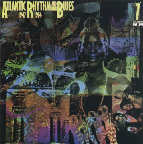 """Atlantic Rhythm & Blues: 1947-1974 [Disc 7]"" Aretha Franklin, Otis Redding, Wilson Pickett"